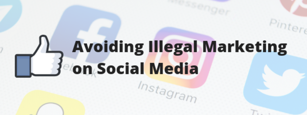 Avoiding Illegal Marketing on Social Media