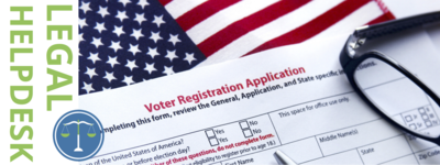 A Note From The Legal Helpdesk: Voter Registration