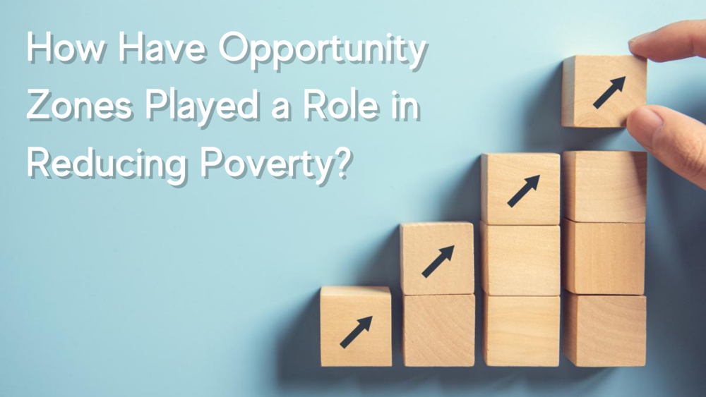 New Report Shows Opportunity Zones on Track to Lift One Million Americans Out of Poverty