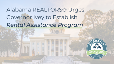 Alabama Realtors® Asks Governor Ivey to Establish Rental Assistance Program;  NAR Asks Congress for Rental Relief