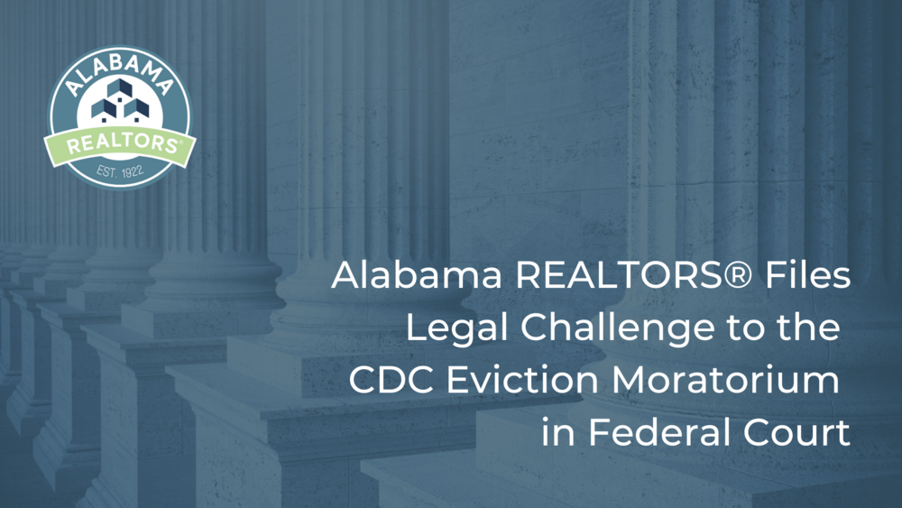 Alabama Realtors® Challenges CDC Eviction Moratorium in Federal Court